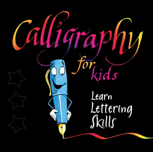 Read Online Calligraphy for Kids: Learn Lettering Skills ebook