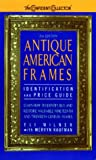img - for Antique American Frames: Indentification and Price Guide book / textbook / text book