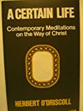 img - for A Certain Life: Contemporary Meditations on the Way of Christ book / textbook / text book