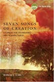 img - for Seven Songs of Creation: Liturgies for Celebrating and Healing Earth : An Earth Bible Resource book / textbook / text book