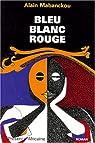 Bleu-Blanc-Rouge par Mabanckou