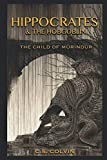 Hippocrates and the Hobgoblin: The Child of