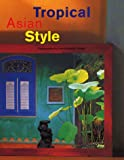 Tropical Asian Style (Evergreen Series)