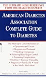 The American Diabetes Association Complete Guide to Diabetes, American Diabetes Association Staff, 055357826X