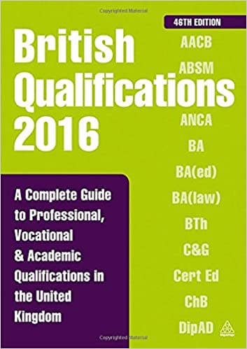 Download British Qualifications 2016: A Complete Guide to Professional, Vocational and Academic Qualifications in the United Kingdom PDF, azw (Kindle), ePub