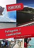 Places We Go Patagonia, Chile and Launceston, Tasmania by Jennifer Adams