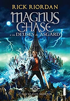 O navio dos mortos (Magnus Chase e os deuses de Asgard Livro 3) por [Riordan, Rick]