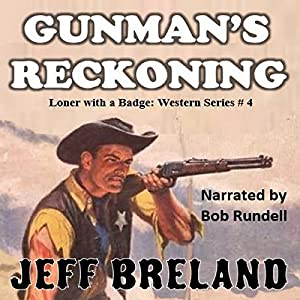 Gunman's Reckoning: Loner with a Badge #4 Audiobook