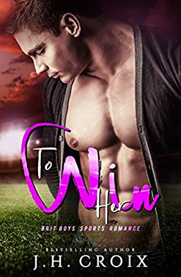 To Win Her (Brit Boys Sports Romance Book 2)