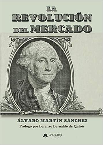 La Revolución del Mercado: Amazon.es: Martín, Álvaro: Libros