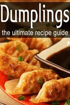 Dumplings - The Ultimate Recipe Guide by [Smitheen, Terri, Books, Encore]