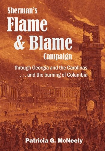 Sherman's Fervour and Blame Campaign through Georgia and the Carolinas: ...and the burning of Columbia