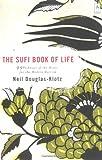 The Sufi Book of Life, Neil Douglas-Klotz, 0142196355
