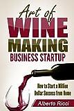 Art of Wine Making Business Startup