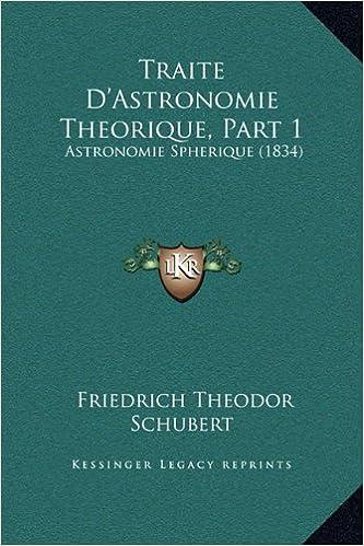 Livre gratuits Traite D'Astronomie Theorique, Part 1: Astronomie Spherique (1834) pdf
