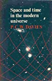 Space and Time in the Modern Universe, Davies, Paul, 0521291518