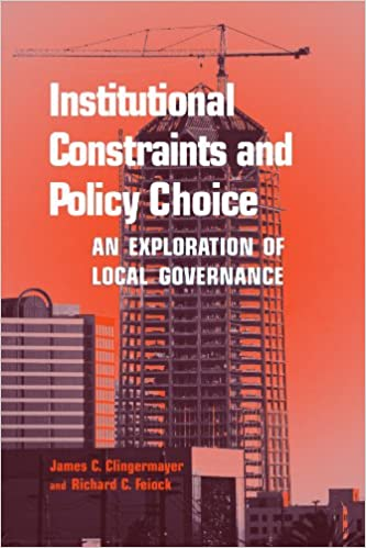 Book Institutional Constraints and Policy Choice: An Exploration of Local Governance (Suny Series in Public Administration)