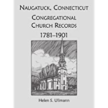 Naugatuck, Conneticut Congregational Church Records, 1781-1901