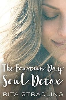 The Fourteen Day Soul Detox, Volume One by [Stradling, Rita]