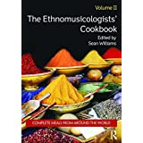 The Ethnomusicologists' Cookbook, Volume II: Complete Meals from Around the World