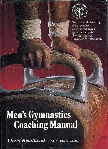 men s gymnastics coaching manual lloyd readhead 9780947655273 rh amazon com College Gymnastics Coaching Jobs College Gymnastics Coaching Jobs