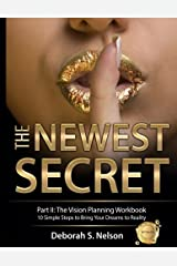 The Newest Secret Part II: The Vision Planning Workbook: 10 Simple Steps to Bring Your Dreams to Reality Paperback