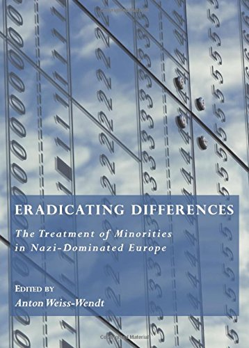 Download Eradicating Differences: The Treatment of Minorities in Nazi-Dominated Europe PDF