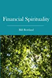 Financial Spirituality, Bill Rowland, 1419677659