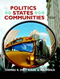 Politics in States and Communities, Dye, Thomas R. and MacManus, Susan A., 020570249X