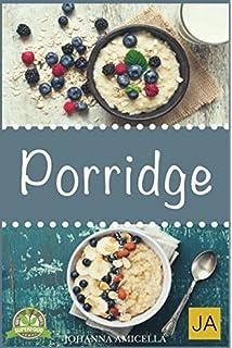 Porridge Mehr Als Nur Frühstück über 50 Gesunde Rezepte Für Brei