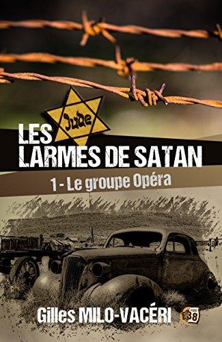 Amazon Com Les Larmes De Satan Tome 1 Le Groupe Opera