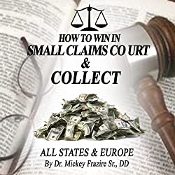 How to Win in Small Claims Court and Collect