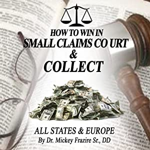 How to Win in Small Claims Court and Collect Audiobook