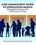img - for Case Management Guide to Effective Population Health: Management Across the Continuum of Care book / textbook / text book