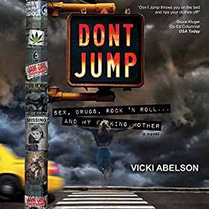 Don't Jump: Sex, Drugs, Rock 'N Roll... And My Fucking Mother Audiobook