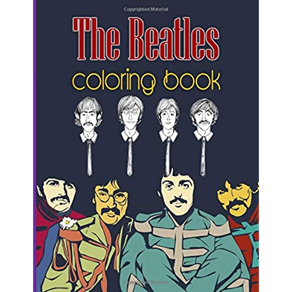 The Beatles Coloring Book: Fantastic The Beatles Coloring Books For Adults,  Boys, Girls: Palmer, Lennon: 9798643986782: Amazon.com: Books