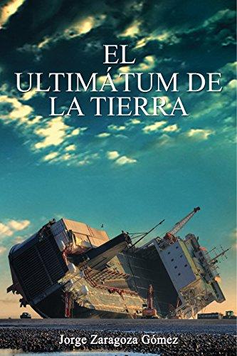 El ultimátum de la Tierra (Spanish Edition) by [Gómez, Jorge Zaragoza]