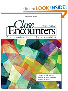 Close Encounters: Communication in Relationships Laura K. (Knarr) Guerrero, Peter A. Andersen and Walid A Afifi