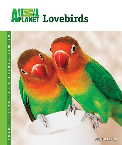 Lovebirds (Animal Planet Pet Care Library) - Animal Planet Pet Care