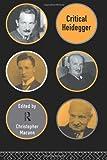 Critical Heidegger, Martin Heidegger, 0415129508