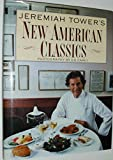 img - for Jeremiah Tower's New American Classics book / textbook / text book