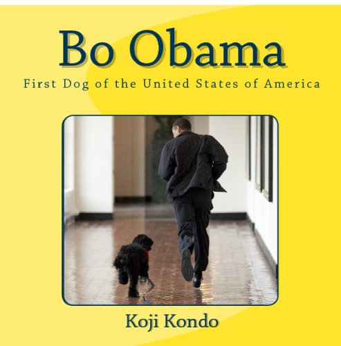 Bo Obama: First Dog of the United States of (Obama First Dog)
