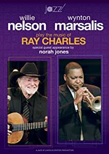 Willie Nelson and Wynton Marsalis Play the Music of Ray Charles