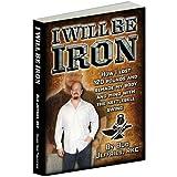 I Will Be Iron