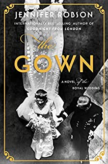Book Cover: The Gown: A Novel of the Royal Wedding