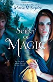 Scent of Magic, Maria V. Snyder, 0778314189