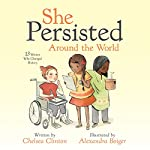 She Persisted Around the World | Chelsea Clinton