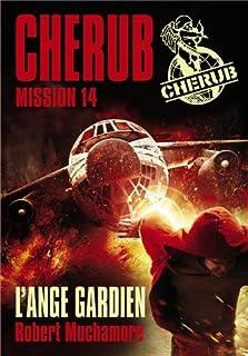 Cherub mission 14 : L'ange gardien, Muchamore, Robert