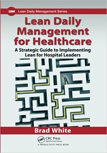 Lean Daily Management For Healthcare A Strategic Guide To