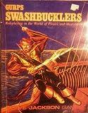 Gurps Swashbucklers, Steve Jackson and Steffan O'Sullivan, 1556341148